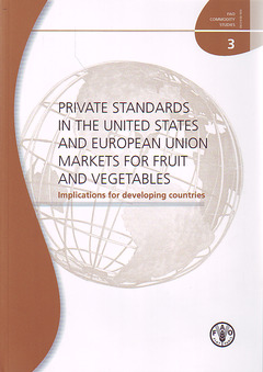 Couverture de l'ouvrage Private standards in the United States and European Union markets for fruit and vegetables