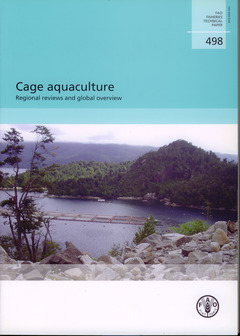 Couverture de l'ouvrage Cage aquaculture. Regional reviews and global overview (FAO fisheries technical paper N° 498)