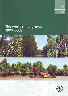 Couverture de l'ouvrage The world's mangroves 1980-2005 (FAO forestry paper N° 153)