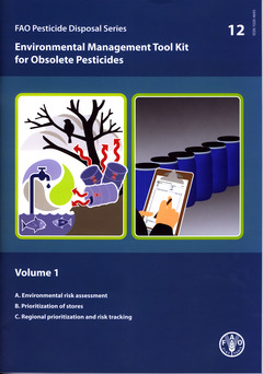 Couverture de l'ouvrage Environmental management tool kit for obsolete pesticides, Vol. 1 : A. Environmental risk assessment…