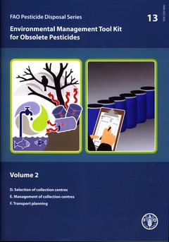Couverture de l'ouvrage Environmental management tool kit for obsolete pesticides, Vol. 2 : D. Selection of collection centres…