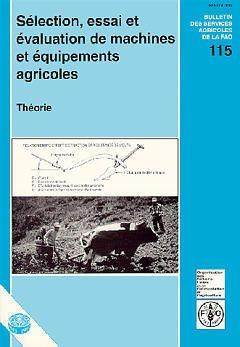 Couverture de l'ouvrage Sélection, essai et évaluation de machines et équipements agricoles