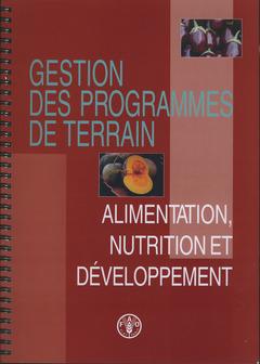 Couverture de l'ouvrage Gestion de programme de terrain. Alimentation, nutrition et développement