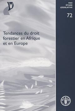 Couverture de l'ouvrage Tendances du droit forestier en Afrique et en Europe (Y2777/F)