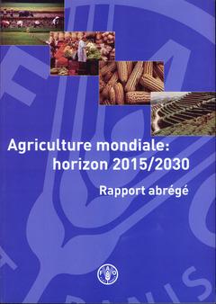 Couverture de l'ouvrage Agriculture mondiale : horizon 2015/2030