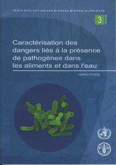 Couverture de l'ouvrage Caractérisation des dangers liés à la présence de pathogènes dans les aliments & dans l'eau
