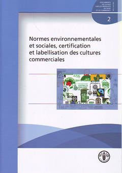 Couverture de l'ouvrage Normes environnementales et sociales, certification et labellisation des cultures commerciales