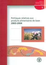 Couverture de l'ouvrage Politiques relatives aux produits alimentaires de base 2003-2004