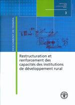 Couverture de l'ouvrage Restructuration & renforcement des capacités des institutions de développement rural