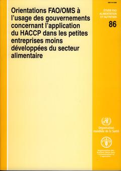 Couverture de l'ouvrage Orientations FAO/OMS à l'usage des gouvernements concernant l'application du HACCP dans les petites entreprises…