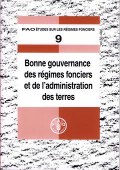Couverture de l'ouvrage Bonne gouvernance des régimes fonciers et de l'administration des terres (FAO études sur les régimes fonciers N° 9)