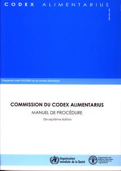 Couverture de l'ouvrage Commission du codex alimentarius. Manuel de procédure. 17° Ed. Programme mixte FAO/OMS sur les normes alimentaires