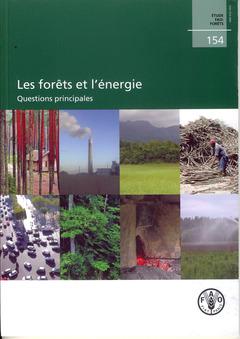 Couverture de l'ouvrage Les forêts et l'énergie. Questions principales (Étude FAO Forêts N° 154)