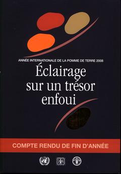 Couverture de l'ouvrage Éclairage sur un trésor enfoui - Année internationale de la pomme de terre 2008 Compte rendu de fin d'année