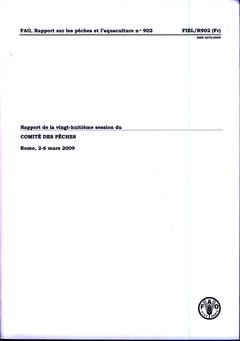Couverture de l'ouvrage Rapport de la vingt-huitième session du comité des pêches. Rome, 2-6 Mars 2009 FIEL/R902 (Fr)