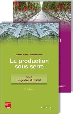 Couverture de l'ouvrage La production sous serre, en 2 tomes