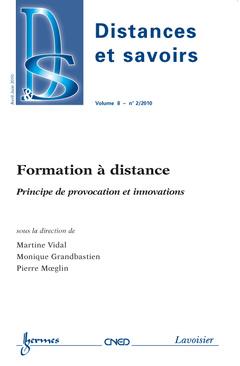 Couverture de l'ouvrage Formation à distance. Principe de provocation et innovations (Distances et savoirs Volume 8 N° 2/Avril-Juin 2010)