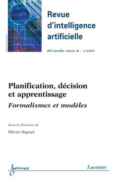 Couverture de l'ouvrage Planification, décision et apprentissage Formalismes et modèles (Revue d'intelligence artificielle RSTI série RIA Vol.24 N° 4/Juillet-Août 2010)