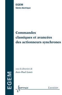 Couverture de l'ouvrage Commandes classiques et avancées des actionneurs synchrones