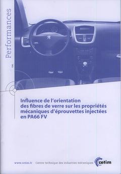 Couverture de l'ouvrage Influence de l'orientation des fibres de verre sur les propriétés mécaniques d'éprouvettes injectées en PA66 FV (9Q156)