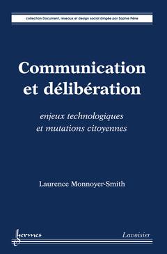 Couverture de l'ouvrage Communication et délibération