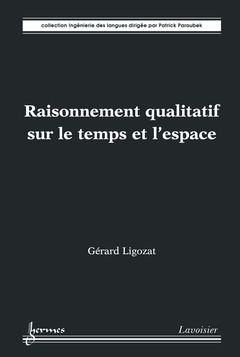 Couverture de l'ouvrage Raisonnement qualitatif sur le temps et l'espace