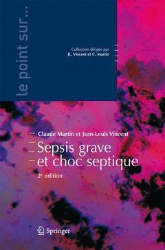 Couverture de l'ouvrage Sepsis grave et choc septique (2° Éd)
