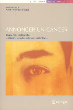 Couverture de l'ouvrage Annoncer un cancer