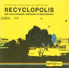 Couverture de l'ouvrage Recyclopolis. Une ville humaine, partagée et responsable