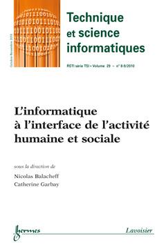Couverture de l'ouvrage L'informatique à l'interface de l'activité humaine et sociale (Technique et science informatiques RSTI série TSI Vol. 29 N° 8-9/Octobre-Novembre 2010)