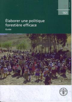 Couverture de l'ouvrage Élaborer une politique forestière efficace.
