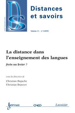 Couverture de l'ouvrage La distance dans l'enseignement des langues : frein ou levier ? (Distances et savoirs Vol. 8 N° 3/Juillet-September 2010)