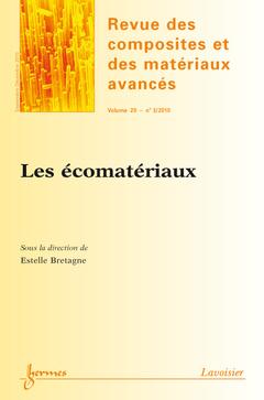 Couverture de l'ouvrage Les écomatériaux (Revue des composites et des matériaux avancés Volume 20 N° 3/ Septembre-Décembre 2010)