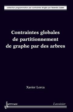 Couverture de l'ouvrage Contraintes globales de partitionnement de graphe par des arbres