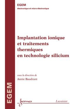 Couverture de l'ouvrage Implantation ionique et traitements thermiques en technologie silicium