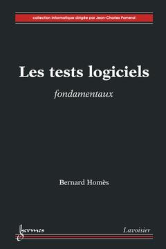 Couverture de l'ouvrage Les tests logiciels