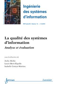 Couverture de l'ouvrage La qualité des systèmes d'information. Analyse et évaluation (Ingénierie des systèmes d'information RSTI série ISI Vol. 15 N° 6/Novembre-Décembre 2010)
