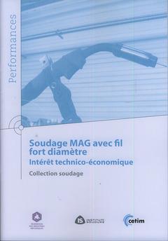 Couverture de l'ouvrage Soudage MAG avec fil fort diamètre. Intérêt technico-économique. Collection soudage (Performances, 9Q155)
