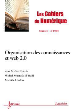 Couverture de l'ouvrage Organisation des connaissances et web 2.0 (Les cahiers du Numérique Volume 6 N° 3/Juillet-Septembre 2010)
