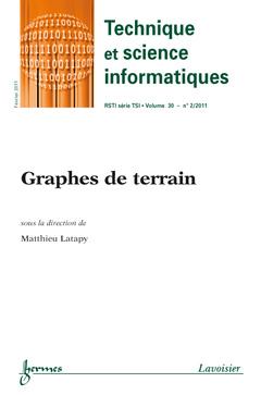 Couverture de l'ouvrage Graphes de terrain (Technique et science informatiques RSTI série TSI Vol.30 N° 2 /Février 2011)