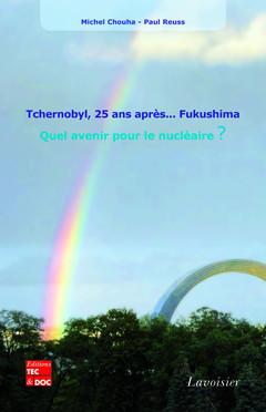 Couverture de l'ouvrage Tchernobyl, 25 ans après... Fukushima