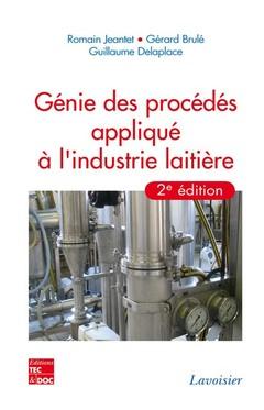 Couverture de l'ouvrage Génie des procédés appliqués à l'industrie laitière