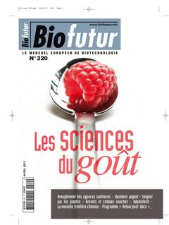 Couverture de l'ouvrage Biofutur N° 320 : Les sciences du goût (Avril 2011)