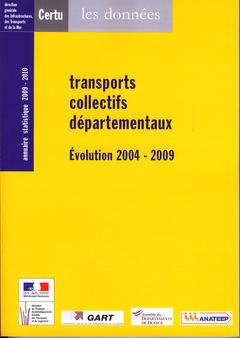 Couverture de l'ouvrage Transports collectifs départementaux. Evolution 2004-2009