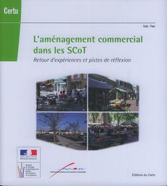 Couverture de l'ouvrage L'aménagement commercial dans les ScoT