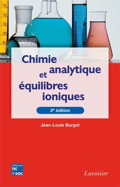 Couverture de l'ouvrage Chimie analytique et équilibres ioniques