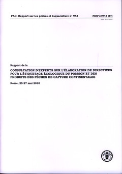 Couverture de l'ouvrage Rapport de la consultation d'experts sur l'élaboration de directives internationales pour l'étiquetage écologique du poisson et des produits des produits des pêches de capture continentales