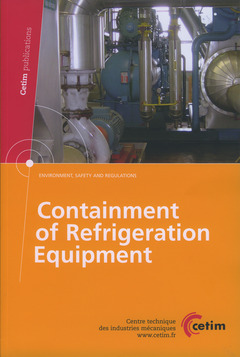 Couverture de l'ouvrage Containment of refrigeration equipment. (Environment, safety and regulations, réf. 2F34)