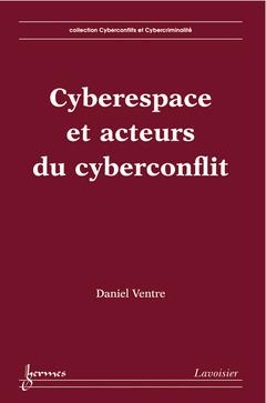 Couverture de l'ouvrage Cyberespace et acteurs du cyberconflit
