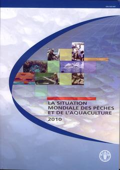 Couverture de l'ouvrage La situation mondiale des pêches et de l'aquaculture 2010